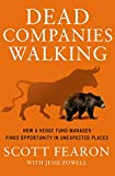 Dead Companies Walking: How A Hedge Fund Manager Finds Opportunity in Unexpected Places