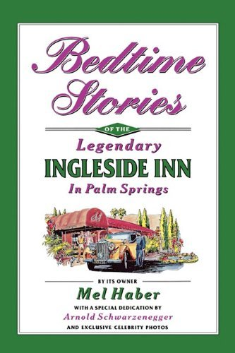 Bedtime Stories of the Legendary Ingleside Inn in Palm Springs by Mel Haber - Malls Palm Springs Shopping In
