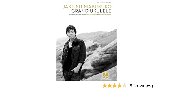 Amazon Jake Shimabukuro Grand Ukulele Songbook Ebook Jake