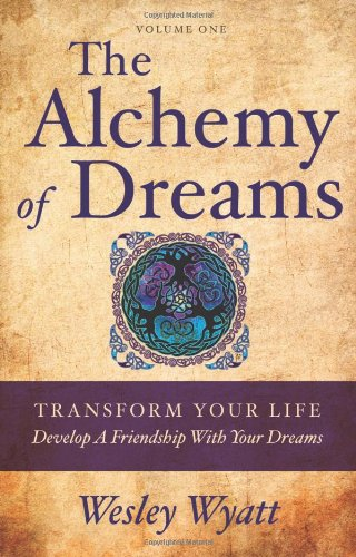 Download The Alchemy of Dreams I: Transform Your Life - Develop a Friendship with Your Dreams pdf