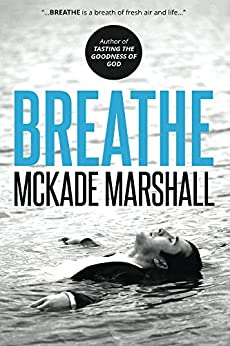 Breathe: And Bring Your Dreams To Life! by [Marshall, McKade]
