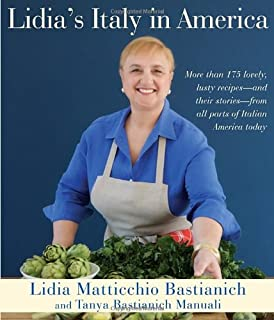 Lidia\'s Italy: 140 Simple and Delicious Recipes from the Ten ...