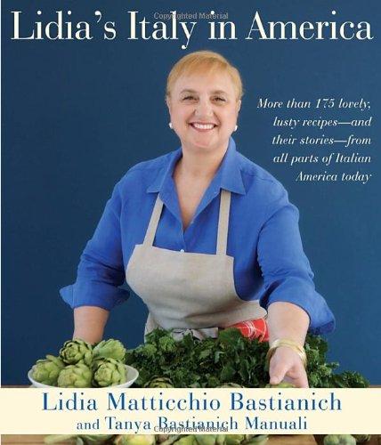 Lidia's Italy in America by Lidia Matticchio Bastianich, Tanya Bastianich Manuali