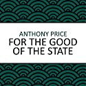 For the Good of the State Audiobook by Anthony Price Narrated by Dan Morgan