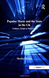 img - for Popular Music and the State in the UK: Culture, Trade or Industry? (Ashgate Popular and Folk Music Series) by Martin Cloonan (2007-05-28) book / textbook / text book
