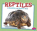 Reptiles: A Question and Answer Book (Animal Kingdom Questions and Answers)
