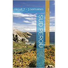 sud perou: Circuit 7 - 3 semaines (French Edition)
