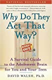 img - for Why Do They Act That Way?: A Survival Guide to the Adolescent Brain for You and Your Teen by Walsh Ph.D., Dr. David (June 6, 2005) Paperback book / textbook / text book