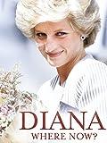 Princess Diana: Where Now? - A Woman Alone