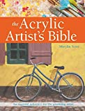 img - for The Acrylic Artist's Bible: An Essential Reference for the Practising Artist (New Artist's Bibles) by Marylin Scott (2016-05-11) book / textbook / text book