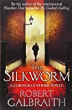 The Silkworm (Cormoran Strike): Written by Robert Galbraith, 2014 Edition, Publisher: Sphere [Paperback]