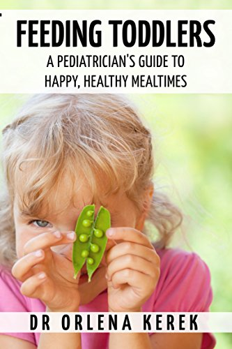 Download PDF Feeding Toddlers - A Pediatrician's Guide to Happy and Healthy MealTimes.