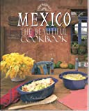 img - for The Best Of: Mexico, The Beautiful Cookbook book / textbook / text book