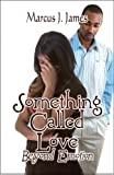 Something Called Love, Marcus J. James, 1605634247