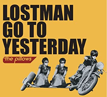 amazon lostman go to yesterday the pillows j pop 音楽