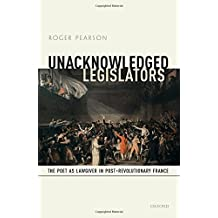 Unacknowledged Legislators: The Poet as Lawgiver in Post-Revolutionary France