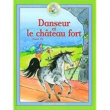 DANSEUR ET LE CHÂTEAU-FORT  T13