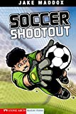 Soccer Shootout (Jake Maddox Sports Stories)