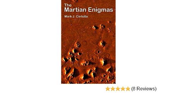 The Martian Enigmas A Closer Look Mark Carlotto Amazon