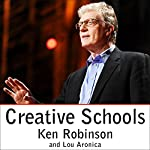 Creative Schools: The Grassroots Revolution That's Transforming Education | Lou Aronica,Ken Robinson PhD