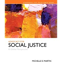 Advocacy for Social Justice: A Global Perspective with Enhanced Pearson eText -- Access Card Package (Standards for Excellence)