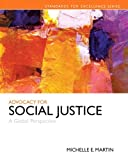 Advocacy for Social Justice : A Global Perspective Plus Pearson EText -- Access Card Package, Martin, Michelle E., 0133909174