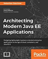 Architecting Modern Java EE Applications Front Cover
