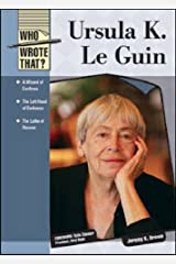 URSULA K. LE GUIN (Who Wrote That?) by Jeremy K Brown (2010-12-30) School & Library Binding
