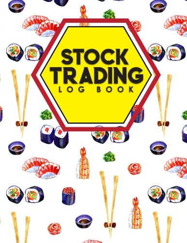 Stock Trading Log Book: Journal Of Stock And Forex Trading, Trading Diary Template, Stock Trading Ledger, Trading Notebook (Volume 14) ebook