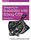 Designing for Scalability with Erlang/OTP: Implement Robust, Fault-Tolerant Systems