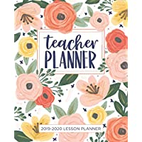 Lesson Planner for Teachers: Weekly and Monthly Teacher Planner - Academic Year Lesson Plan and Record Book with Floral Cover (July through June)