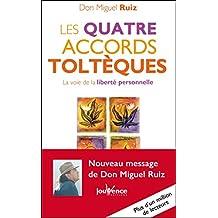 Les quatre accords toltèques: Les Messages de Don Miguel Ruiz, T1 (French Edition)