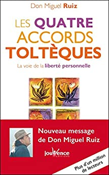 Les quatre accords toltèques: Les Messages de Don Miguel Ruiz, T1 by [Ruiz, Don Miguel]