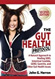 img - for The Gut Health Protocol: A Nutritional Approach To Healing SIBO, Intestinal Candida, GERD, Gastritis, and other Gut Health Issues book / textbook / text book