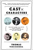Cast of Characters: Wolcott Gibbs, E. B. White, James Thurber, and the Golden Age of the New Yorker