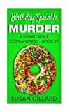 Birthday Sprinkle Murder: A Donut Hole Cozy Mystery - Book 37 (Volume 37) by  Susan Gillard in stock, buy online here