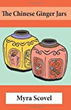 The Chinese Ginger Jars, Myra Scovel, 1610279123