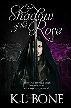 Shadow of the Rose (The Black Rose Book 4) by [Bone, K.L.]
