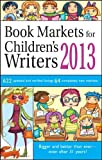 Book Markets for Children's Writers 2013, Susan M. Tierney, Editor, 1889715662