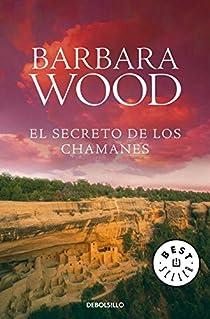 El secreto de los chamanes par Barbara Wood