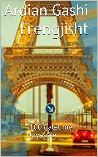 Frengjisht: 100 fjalët më kryesore (French Edition)