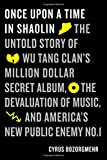 Book - Once Upon a Time in Shaolin: The Untold Story of the Wu-Tang Clan's Million-Dollar Secret Album, the Devaluation of Music, and America's New Public Enemy No. 1