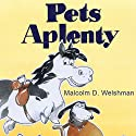 Pets Aplenty Audiobook by Malcolm D. Welshman Narrated by John Paul Nicholas