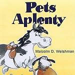 Pets Aplenty | Malcolm D. Welshman