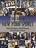 From the Yankees to yachting, from the Rangers to race cars, and from the Knicks to knockouts, This Day in New York Sports is a unique compilation of facts and dates pertaining to the history of sports people and events center...