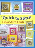 img - for Quick-to-Stitch Cross Stitch Cards: 120 Designs to Stitch in an Evening, a Day or a Weekend book / textbook / text book