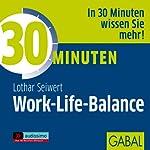 30 Minuten Work-Life-Balance   Lothar J. Seiwert