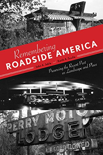 Remembering Roadside America: Preserving the Recent Past as Landscape and Place