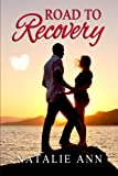 Road to Recovery (Road Series) (Volume 1)
