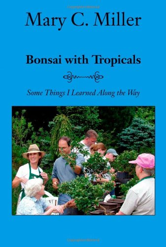 Bonsai with Tropicals: Some Things I Learned Along the Way ebook